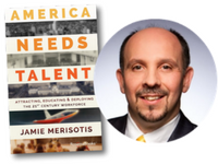America Needs Talent book cover and Jamie Merisotis headshot