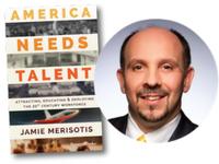 America Needs Talent book cover and Jamie Merisotis headshot